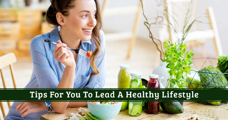 Few Tips For You To Get A Healthy Lifestyle